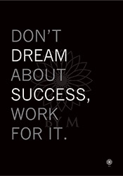 Don´t dream about success, work for it, By M, Poster